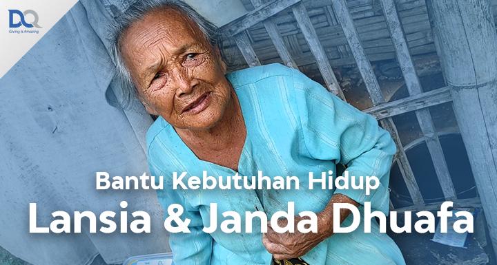 Bantu Kebutuhan Hidup Lansia & Janda Dhuafa